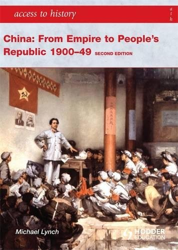 China: From Empire to People's Republic 1900-49 (Access to History)