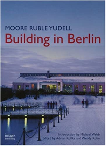 Book Moore Ruble Yudell in Berlin: The Projects of Moore Ruble Yudell in Berlin, 1990-2000 (Images Monographs)