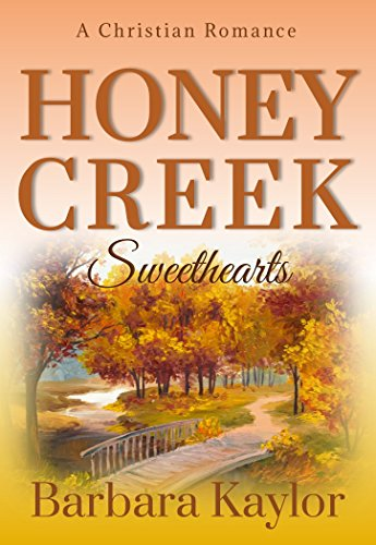 Honey Creek Sweethearts (Honey Creek Romance Book 2)