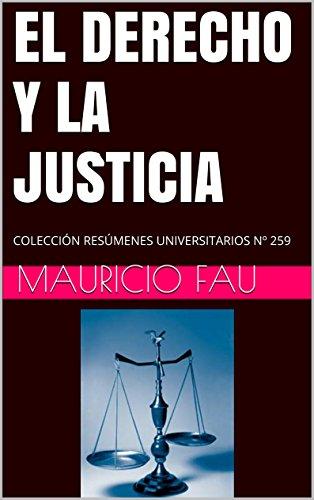 Descargar Libro El Derecho Y La Justicia: ColecciÓn ResÚmenes Universitarios Nº 259 Mauricio Fau