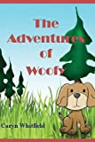 The Adventures of Woofy, Caryn Whitfield, 1482749408
