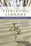 The Thriving Library, Marylaine Block, 1573872776