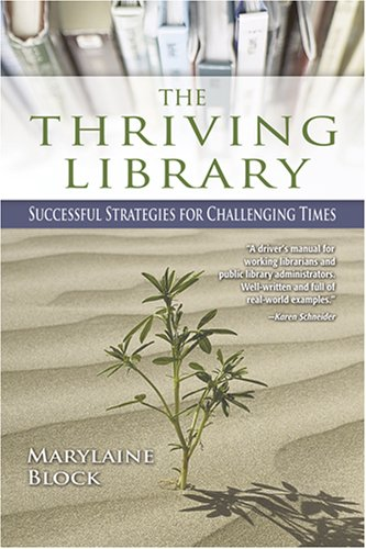 The Thriving Library: Successful Strategies for Challenging Times