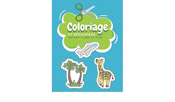 Coloriage Et Decoupage Enfant 3 Ans Et Plus Apprendre A Decouper Pour Enfants Cahier D Activites Pour Enfants French Edition Editeur Br Famille Heureuse 9798671614275 Amazon Com Books