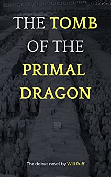The Tomb of the Primal Dragon: A Novel by [Ruff, Will]