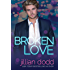 Broken Love: A Second Chance Contemporary Romance (The Love Series Book 2)