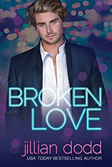 Broken Love: A Second Chance Contemporary Romance (The Love Series Book 2) by [Dodd, Jillian]