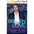 Broken Love (The Love Series Book 2)