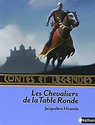 Les Chevaliers de la Table Ronde par Jacqueline Mirande