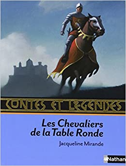 contes et legendes des chevaliers de la table ronde edition 9782092527863