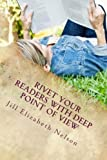 Best CreateSpace Independent Publishing Platform Rivets - Rivet Your Readers with Deep Point of View Review