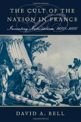 The Cult of the Nation in France: Inventing Nationalism, 1680-1800