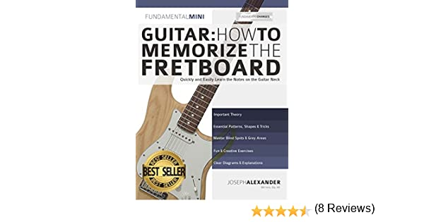 Guitar: How to Memorize the Fretboard: Quickly and Easily Learn the Notes on the Guitar Neck (English Edition) eBook: Joseph Alexander: Amazon.es: Tienda ...