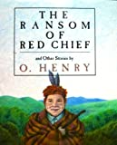 The Ransom of Red Chief and Other Stories, O. Henry, 0894717200