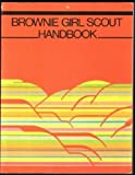 Brownie Girl Scout Handbook, Girl Scouts of the U. S. A. Staff, 0884413373
