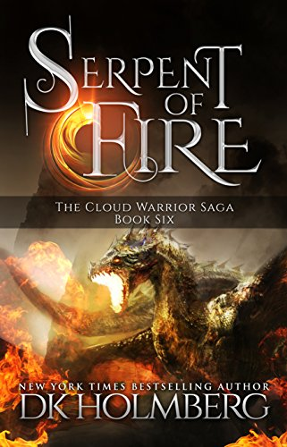 Serpent of Fire (The Cloud Warrior Saga Book 6) ()