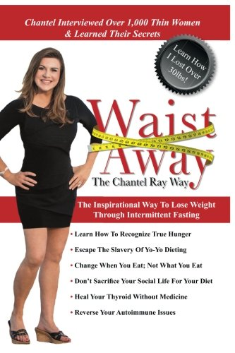 Waist Away: The Chantel Ray Way: The Inspirational Way to Lose Weight Through Intermittent Fasting cover