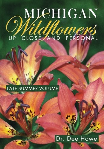 Michigan Wildflowers: Up Close and Personal: Late Summer Volume (Volume 3)