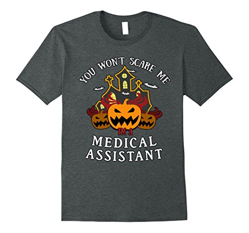 Mens You Won't Scare Me I'm Medical Assistant Tee 3XL Dark (Best Medical Halloween Costumes)