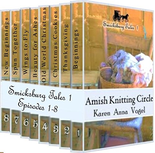 Amish Knitting Circle: Smicksburg Tales 1 ( Complete Series, Episodes 1-8) by [Vogel, Karen Anna]