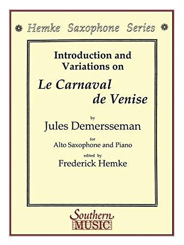 Le Carnaval De Venise (Carnival of Venice): Alto Sax (Hemke Saxophone)