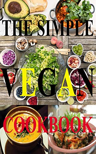 The simple soul food Vegan cookbook: Cheap and Easy food prep for  breakfast, lunch and dinner for Vegans (Simple Cookbooks with love)