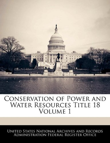 Conservation of Power and Water Resources Title 18 Volume 1 pdf epub