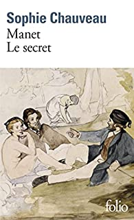 Manet, le secret, Chauveau, Sophie