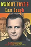 Dwight Frye's Last Laugh, Dwight D. Frye and Gregory W. Mank, 1887664114