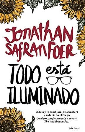 Todo está iluminado eBook: Foer, Jonathan Safran, Hill Gumbao ...
