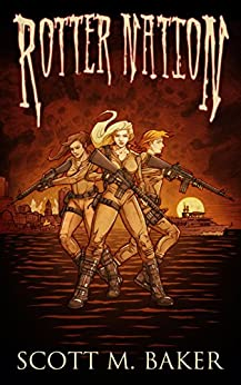 Rotter Nation (Rotter World saga Book 2) by [Baker, Scott M]