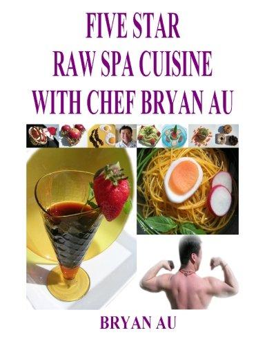 Five Star Raw Spa Cuisine With Chef Bryan Au