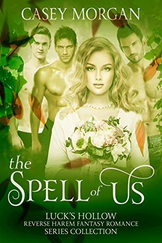 99¢ - The Spell of Us: Luck's Hollow Reverse Harem Fantasy Romance Series Collection