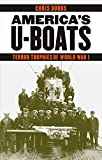 America's U-Boats: Terror Trophies of World War I (Studies in War, Society, and the Military)
