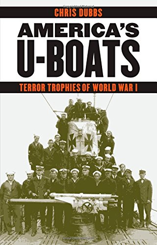 America's U-Boats: Terror Trophies of World War I (Studies in War, Society, and the Military) ebook