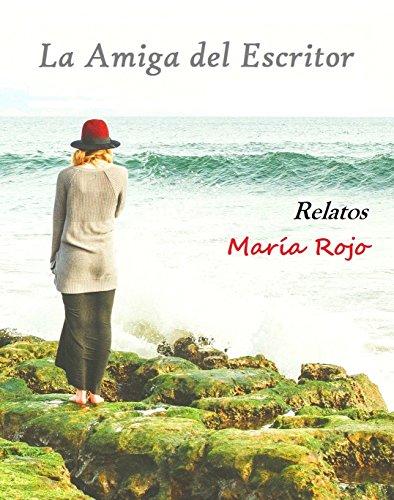 La Amiga del Escritor: Relatos (Spanish Edition)