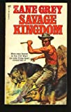 Savage Kingdom, Zane Grey, 0505512939