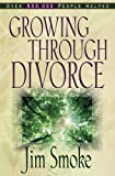 Growing Through Divorce, Jim Smoke, 1565073223