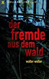 Der Fremde aus dem Wald: Bruno Schmidts letzter Fall