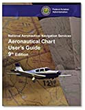 Aeronautical Chart User's Guide, Faa, 1560278951