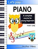 Let's Play Piano: A complete course for young beginners