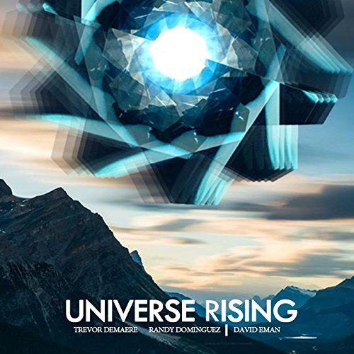 Universe Rising By Randy Dominguez Amp David Eman Trevor