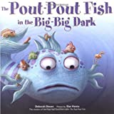 The Pout-Pout Fish in the Big-Big Dark, Deborah Diesen, 0374307989