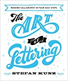 img - for The Art of Lettering: Modern Calligraphy in Four Easy Steps book / textbook / text book