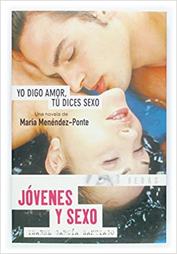 Amazon.com: Yo digo amor tu dices sexo / I Say Love, You Say Sex: Jovenes y sexo / Juveniles and Sex (Tu veras / You will see) (Spanish Edition) ...