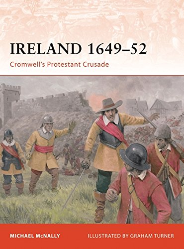Download Ireland 1649–52: Cromwell's Protestant Crusade (Campaign) PDF