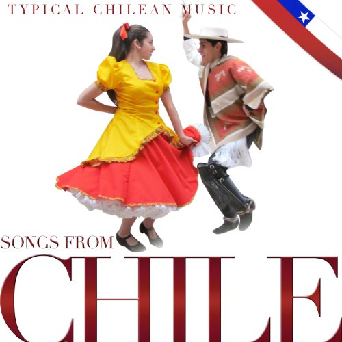 Songs from Chile. Typical Chilean Music