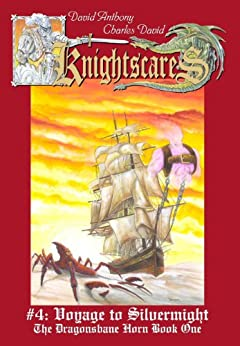 Voyage to Silvermight (An Epic Fantasy Adventure Series, Knightscares #4) by [Anthony, David, David Clasman, Charles]