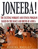 img - for Joneeba! The African Dance Workout by A. Djoniba Mouflet (2001-01-02) book / textbook / text book