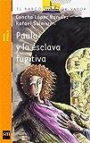 Paula y la esclava fugitiva (Barco de Vapor Naranja)